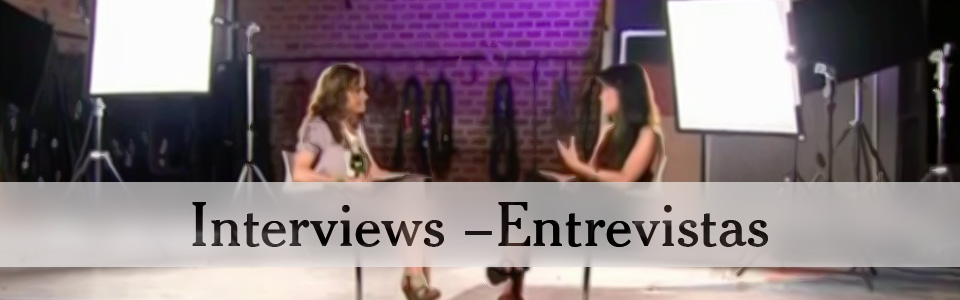 Interviews – Entrevistas
