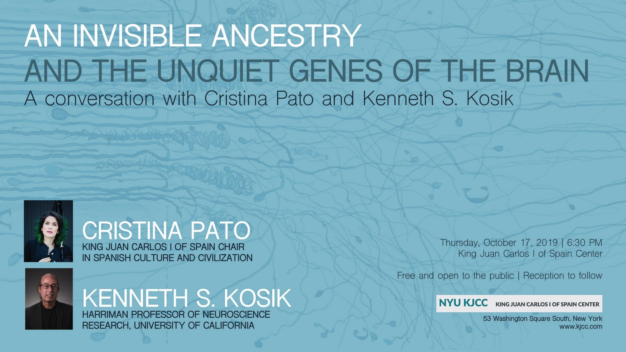 King Juan Carlos Chair CRISTINA PATO | A CONVERSATION WITH CRISTINA PATO AND KENNETH S. KOSIK: An Invisible Ancestry and the Unquiet Genes of the Brain